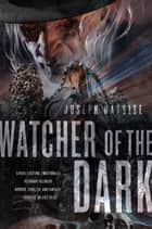 Watcher of the Dark - A Jeremiah Hunt Supernatural Thriller ebook by Joseph Nassise
