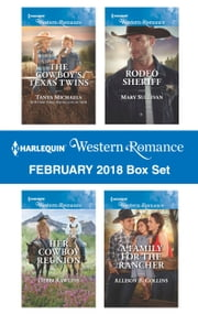 Harlequin Western Romance February 2018 Box Set - The Cowboy's Texas Twins\Her Cowboy Reunion\Rodeo Sheriff\A Family for the Rancher ebook by Tanya Michaels, Debbi Rawlins, Mary Sullivan,...