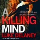A Killing Mind (DI Sean Corrigan, Book 5) audiobook by Luke Delaney, Robin Bowerman