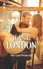 Her Last Protector ebook by Jeanie London