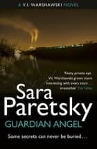 Guardian Angel - V.I. Warshawski 7 ebook by Sara Paretsky