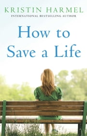 How to Save a Life ebook by Kristin Harmel