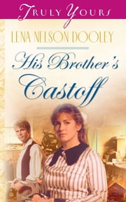 His Brother's Castoff ebook by Lena Nelson Dooley