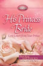 His Princess Bride ebook by Sheri Rose Shepherd