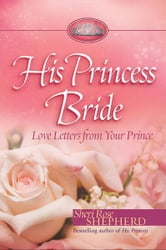 His Princess Bride - Love Letters from Your Prince ebook by Sheri Rose Shepherd