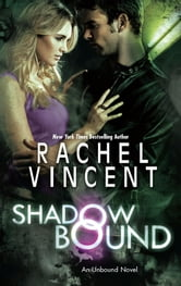 Shadow Bound ebook by Rachel Vincent