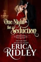 One Night for Seduction ekitaplar by Erica Ridley