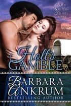 Holt's Gamble (Wild Western Hearts Series, Book 1) ebook by