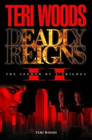 Deadly Reigns Part II ebook by Teri Woods