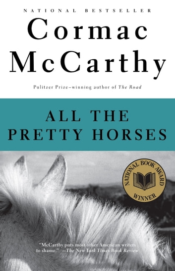 All the Pretty Horses - Book 1 of The Border Trilogy ebook by Cormac McCarthy