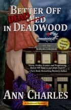 Better Off Dead in Deadwood ebook by Ann Charles