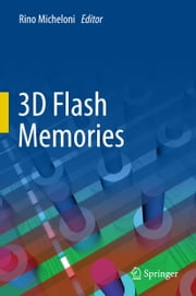 3D Flash Memories ebook by Rino Micheloni