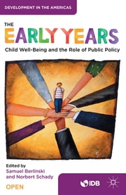 The Early Years - Child Well-Being and the Role of Public Policy ebook by Inter-American Development Bank,Samuel Berlinski,Norbert Schady