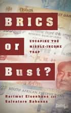 BRICS or Bust? - Escaping the Middle-Income Trap ebook by Hartmut Elsenhans, Salvatore Babones