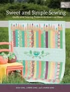 Sweet and Simple Sewing ebook by Jessi Jung,Carrie Jung