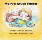 Molly's Stuck Finger ebook by Adolphs, Robin