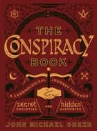 The Conspiracy Book - A Chronological Journey through Secret Societies and Hidden Histories ekitaplar by John Michael Greer