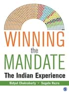 Winning the Mandate - The Indian Experience ebook by Bidyut Chakrabarty, Sugato Hazra
