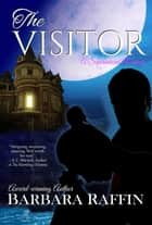 The Visitor - A Supernatural Romance ebook by Barbara Raffin
