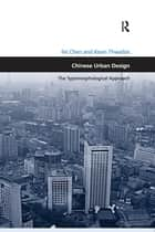 Chinese Urban Design - The Typomorphological Approach ebook by Fei Chen, Kevin Thwaites