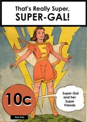 That's Really Super, Super-Gal ebook by G. W. Thomas