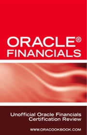 Oracle® Financials Interview Questions: Unofficial Oracle Financials Certification Review ebook by Sanchez, Terry