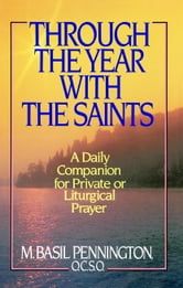 Through the Year with the Saints ebook by Basil Pennington