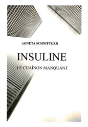 INSULINE- LE CHAÎNON MANQUANT ebook by Kobo.Web.Store.Products.Fields.ContributorFieldViewModel