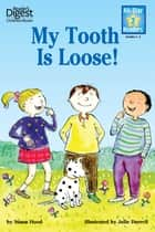 My Tooth Is Loose! - with audio recording ebook by Susan Hood, Julie Durrell