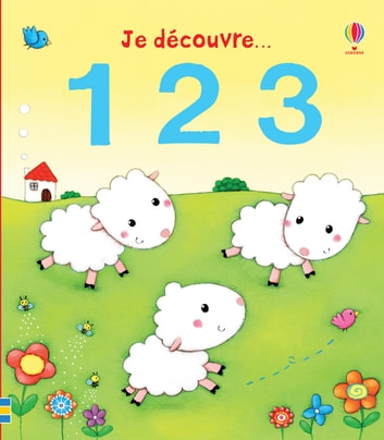 Je découvre... 1 2 3 eBook by Laura Hammonds