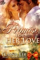 A Promise for Her Love ebook by Elaina Lee