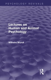 Lectures on Human and Animal Psychology (Psychology Revivals) ebook by Wilhelm Wundt
