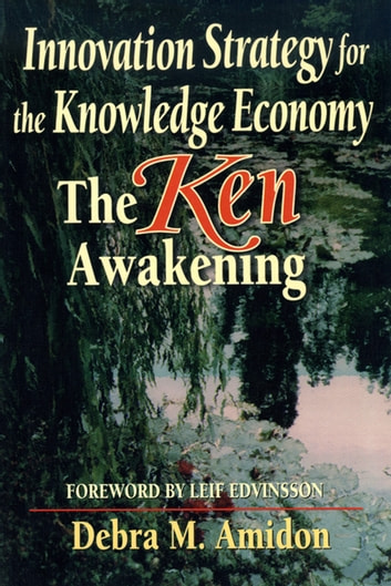 Innovation Strategy for the Knowledge Economy ebook by Debra M Amidon