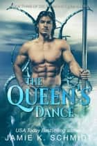 The Queen's Dance - The Emerging Queens, #3 ebook by Jamie K. Schmidt