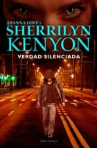 Verdad silenciada eBook by Sherrilyn Kenyon, Dianna Love, Violeta Lambert
