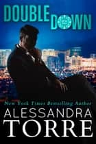 Double Down ebook by Alessandra Torre