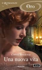 Una nuova vita (I Romanzi Oro) ebook by Connie Brockway, Berta Smiths-Jacob