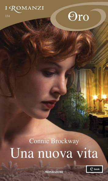 Una nuova vita (I Romanzi Oro) ebook by Connie Brockway