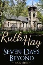Seven Days Beyond ebook by Ruth Hay
