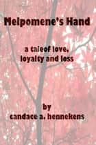 Melpomene's Hand ebook by Candace Hennekens
