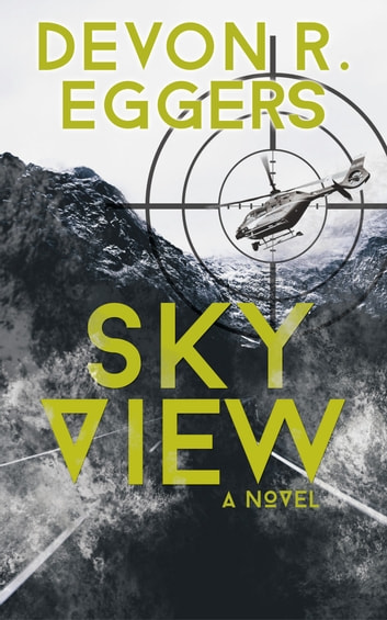 Sky View ebook by Devon R. Eggers