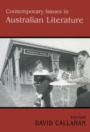 Contemporary Issues in Australian Literature - International Perspectives ebook by David Callahan
