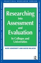 Researching into Assessment & Evaluation ebook by Kate Ashcroft,David Palacio