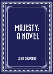 Majesty: A Novel ebook by Louis Couperus