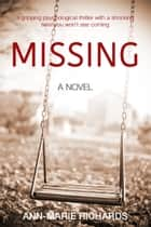 Missing (A gripping psychological thriller with a shocking twist you won't see coming) ebook by Ann-Marie Richards