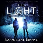 Light, The - Who do you become when the world falls away? audiobook by Jacqueline Brown
