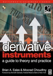 Derivative Instruments: A Guide to Theory and Practice ebook by Eales, Brian