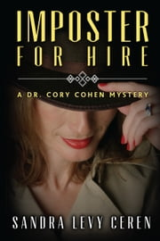Imposter for Hire: A Dr. Corey Cohen Mystery ebook by Sandra Levy Ceren