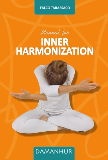 Manual for Inner Harmonization ebook by Falco Tarassaco
