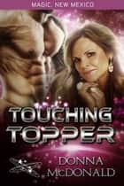 Touching Topper - Worlds of Magic, New Mexico ebook by
